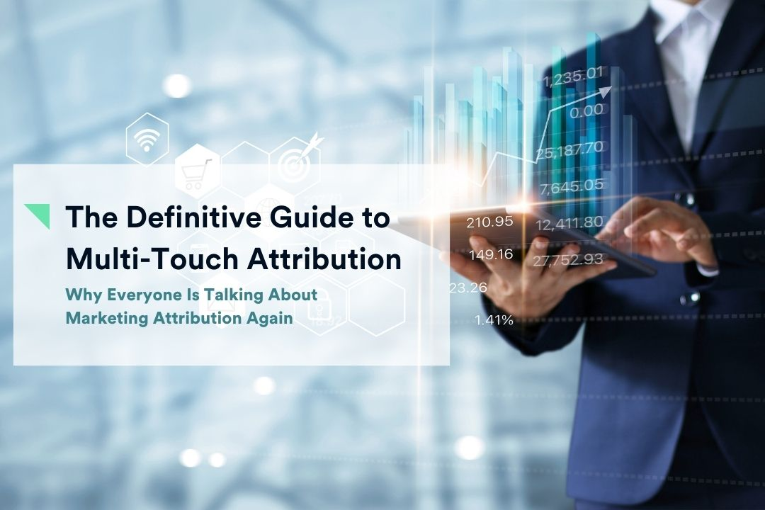 The Definitive Guide to Marketing Attribution