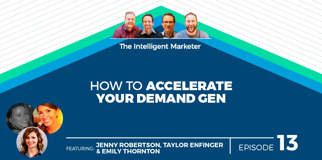 Intelligent Marketer Podcast Episode 13: How to Accelerate Your Demand Generation Efforts