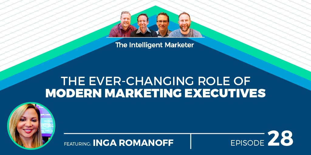 The Ever-Changing Role of Modern Marketing Executives with Inga Romanoff