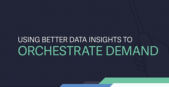 Using Better Data Insights to Orchestrate Demand